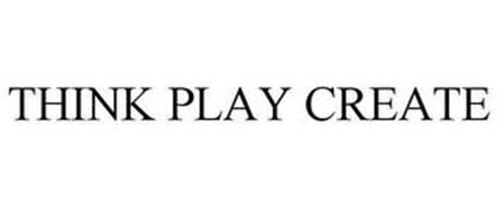 THINK PLAY CREATE