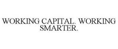 WORKING CAPITAL. WORKING SMARTER.