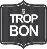 TROP BON