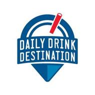 DAILY DRINK DESTINATION
