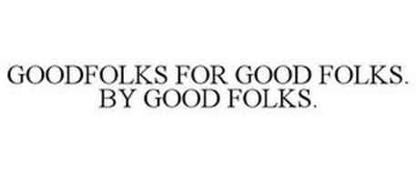 GOODFOLKS FOR GOOD FOLKS. BY GOOD FOLKS.
