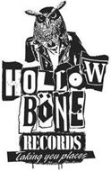 HOLLOW BONE RECORDS TAKING YOU PLACES