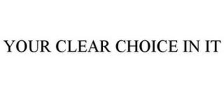 YOUR CLEAR CHOICE IN IT