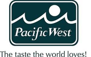PACIFIC WEST THE TASTE THE WORLD LOVES!