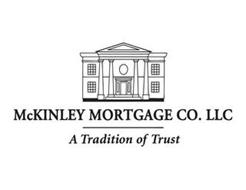MCKINLEY MORTGAGE CO. LLC A TRADITION OF TRUST