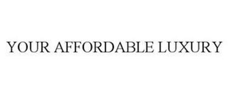 YOUR AFFORDABLE LUXURY