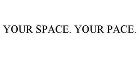 YOUR SPACE. YOUR PACE.
