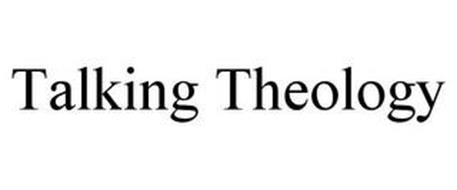 TALKING THEOLOGY