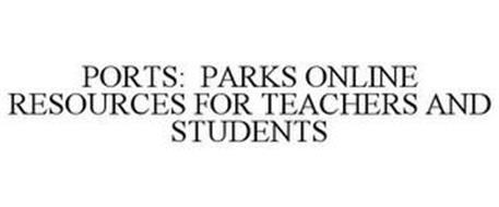 PORTS: PARKS ONLINE RESOURCES FOR TEACHERS AND STUDENTS