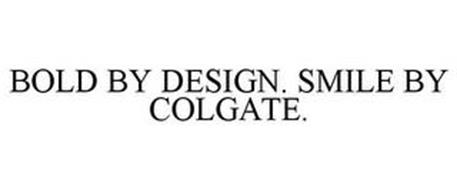 BOLD BY DESIGN. SMILE BY COLGATE.