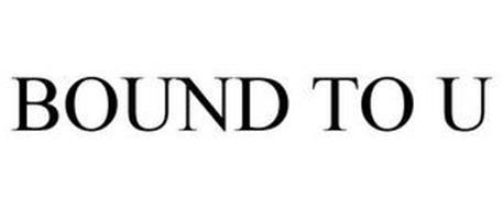 BOUND TO U