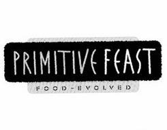 PRIMITIVE FEAST FOOD ~ EVOLVED