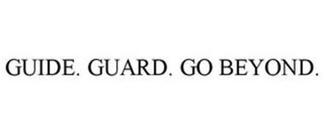 GUIDE. GUARD. GO BEYOND.