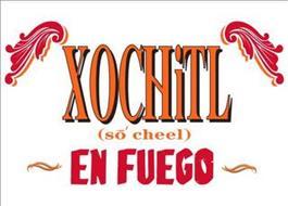 XOCHITL (SO CHEEL) EN FUEGO