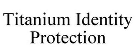 TITANIUM IDENTITY PROTECTION
