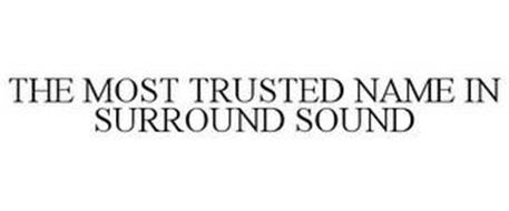 THE MOST TRUSTED NAME IN SURROUND SOUND