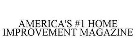 AMERICA'S #1 HOME IMPROVEMENT MAGAZINE