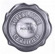 SUPERLATIVE ROLEX CERTIFIED