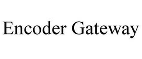 ENCODER GATEWAY