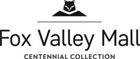 FOX VALLEY MALL CENTENNIAL COLLECTION