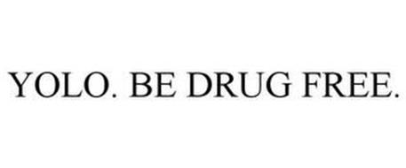 YOLO. BE DRUG FREE.