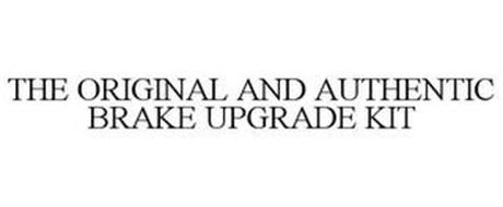 THE ORIGINAL AND AUTHENTIC BRAKE UPGRADE KIT