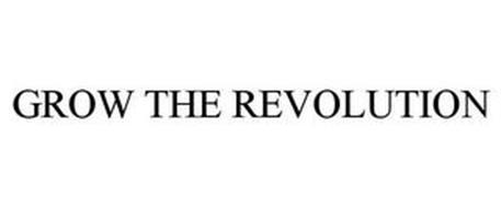 GROW THE REVOLUTION