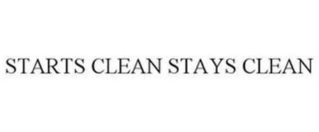 STARTS CLEAN STAYS CLEAN