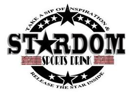 TAKE A SIP OF INSPIRATION &; STARDOM SPORTS DRINK; RELEASE THE STAR INSIDE