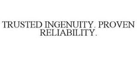 TRUSTED INGENUITY. PROVEN RELIABILITY.