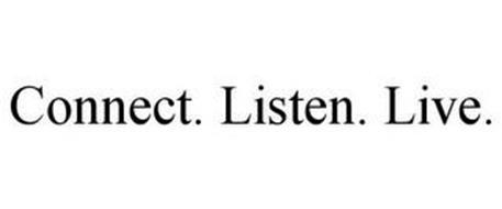 CONNECT. LISTEN. LIVE.