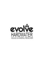 EVOLVE HARDWATER SCALE & MINERAL REMOVER