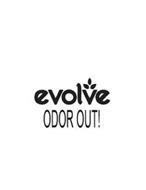 EVOLVE ODOR OUT!