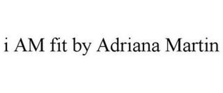 I AM FIT BY ADRIANA MARTIN