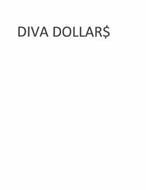 DIVA DOLLAR$
