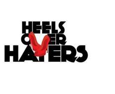 HEELS OVER HATERS