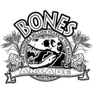 BONES ONE HUNDRED MILLION YEARS IN THE MAKING ARCADE MONTANA