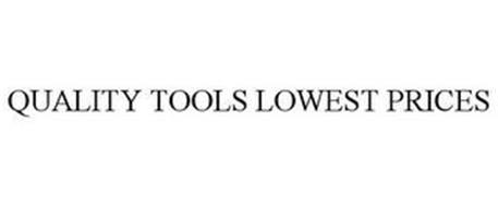 QUALITY TOOLS LOWEST PRICES