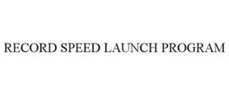 RECORD SPEED LAUNCH PROGRAM