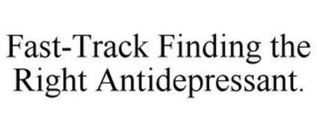 FAST-TRACK FINDING THE RIGHT ANTIDEPRESSANT.