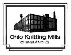 OHIO KNITTING MILLS CLEVELAND, O.