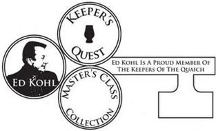 ED KOHL KEEPER'S QUEST MASTER'S CLASS COLLECTION ED KOHL IS A PROUD MEMBER OF THE KEEPERS OF THE QUAICH