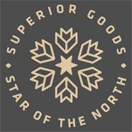 · SUPERIOR GOODS · STAR OF THE NORTH