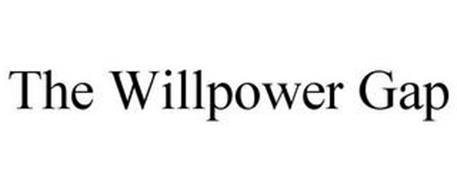 THE WILLPOWER GAP