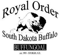 ROYAL ORDER SOUTH DAKOTA BUFFALO BUFFUNGOAL EST. 1995 - STURGIS, S.D.