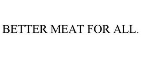 BETTER MEAT FOR ALL.