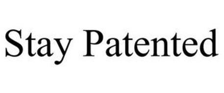 STAY PATENTED