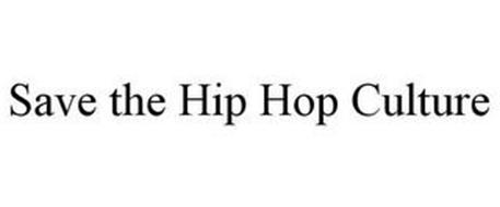 SAVE THE HIP HOP CULTURE
