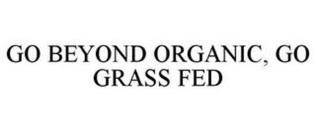 GO BEYOND ORGANIC, GO GRASS FED