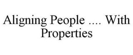 ALIGNING PEOPLE .... WITH PROPERTIES